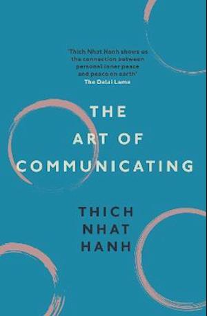The Art of Communicating af Thich Nhât Hanh