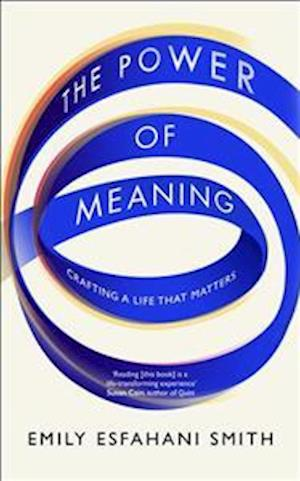 Bog, hardback The Power of Meaning af Emily Esfahani Smith