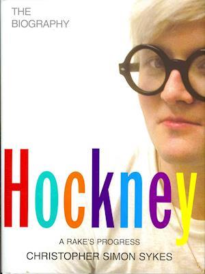 Hockney: The Biography af Christopher Simon Sykes