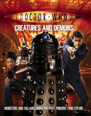 Doctor Who: Creatures and Demons af Justin Richards