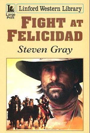 Fight at Felicidad af Steven Gray