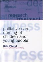 Palliative Care Nursing of Children and Young People af Rita Pfund