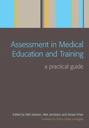 Assessment in Medical Education and Training af Neil Jackson