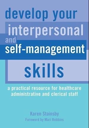 Develop Your Interpersonal and Self-Management Skills af Karen Stainsby