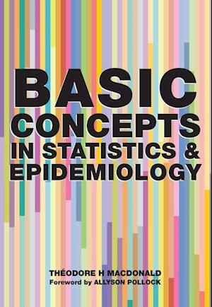 Basic Concepts in Statistics and Epidemiology af Theodore H. MacDonald