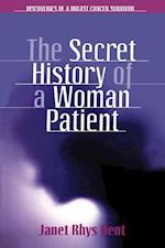 The Secret History of a Woman Patient af Janet Rhys Dent