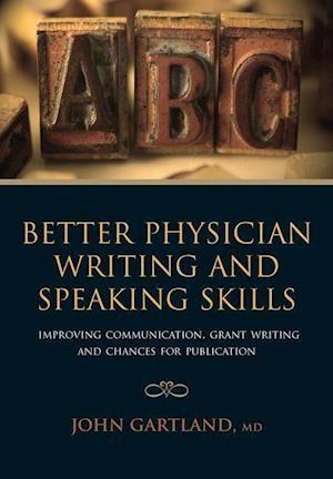 Better Physician Writing and Speaking Skills af John Gartland