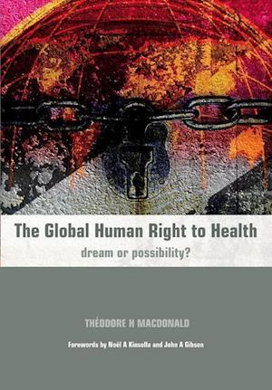 The Global Human Right to Health af Theodore H. MacDonald
