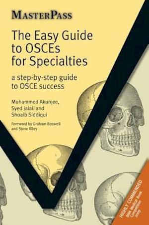 The Easy Guide to OSCEs for Specialties af Shoaib Siddiqui, Syed Jalali, Muhammed Akunjee