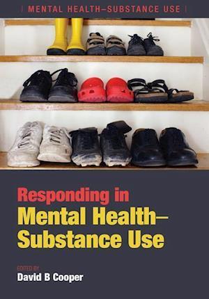 Responding in Mental Health-Substance Use af David B. Cooper