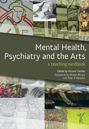 Mental Health, Psychiatry and the Arts af Victoria Tischler