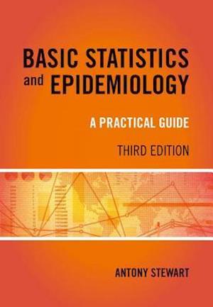 Basic Statistics and Epidemiology af Antony Stewart