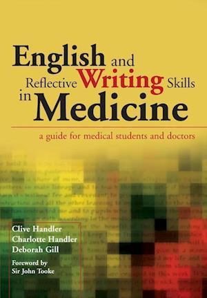 English and Reflective Writing Skills in Medicine af Clive Handler, Deborah Gill, Charlotte Handler