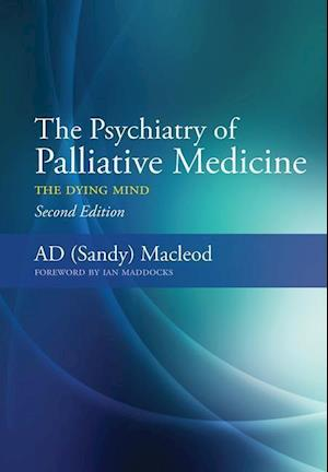 The Psychiatry of Palliative Medicine af Sandy MacLeod