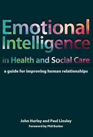 Emotional Intelligence in Health and Social Care af Paul Linsley, John Hurley