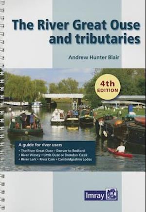 River Great Ouse and Tributaries, 4th Ed. af Andrew Hunter Blair, Andrew Hunter-Blair