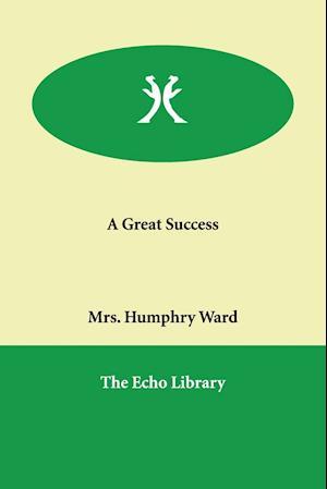 A Great Success af Mrs Humphry Ward