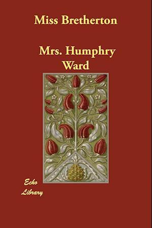Miss Bretherton af Mrs Humphry Ward