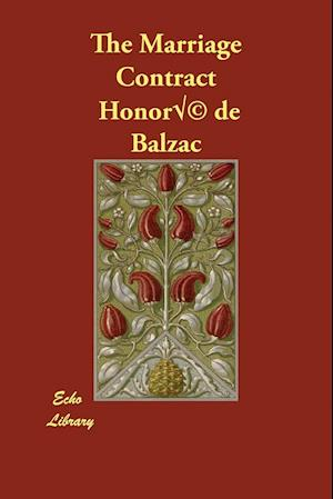 The Marriage Contract af Honore De Balzac, Katharine Prescott Wormeley