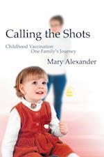 Calling the Shots af Mary Alexander