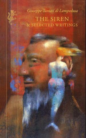 The Siren & Selected Writings af Giuseppe Tomasi di Lampedusa