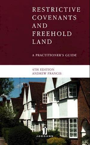 Restrictive Covenants and Freehold Land af Andrew Francis