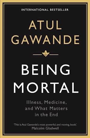 Being Mortal af Atul Gawande