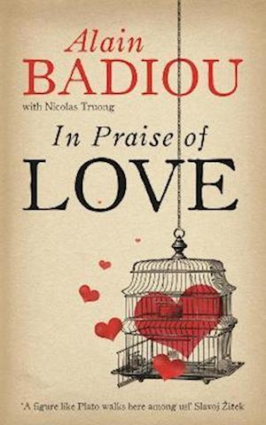 In Praise of Love af Alain Badiou