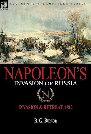 Napoleon's Invasion of Russia af R. G. Burton