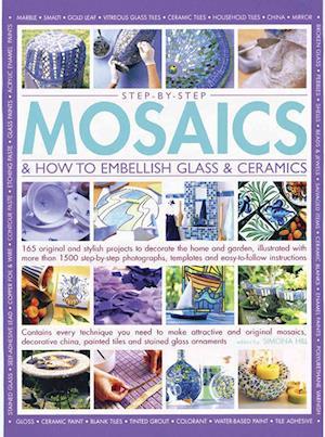 Step-by-step mosaics & how to embellish glass & ceramics af Simona Hill