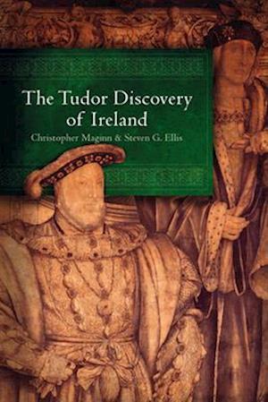 The Tudor Discovery of Ireland af Christopher Maginn