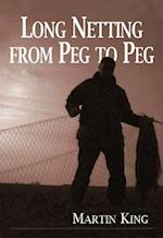 Long Netting from Peg to Peg af Martin King