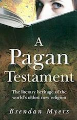 A Pagan Testament af Brendan Myers