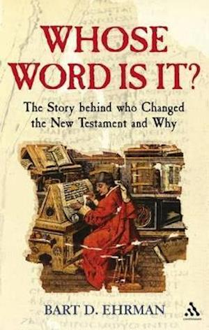 Whose Word is It? af Bart D. Ehrman