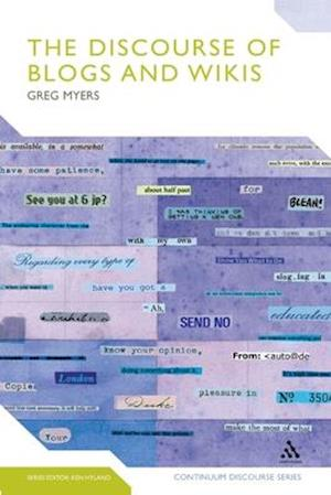 The Discourse of Blogs and Wikis af Greg Myers