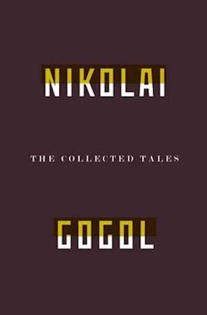 The Collected Tales of Nikolai Gogol af Nikolai Gogol