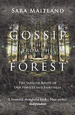 Gossip from the Forest af Sara Maitland