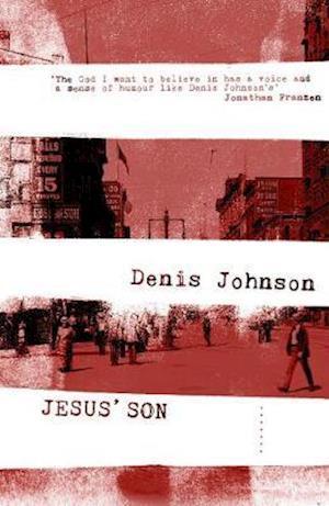 Jesus' Son af Denis Johnson