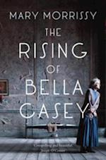 Rising of Bella Casey af Mary Morrissy
