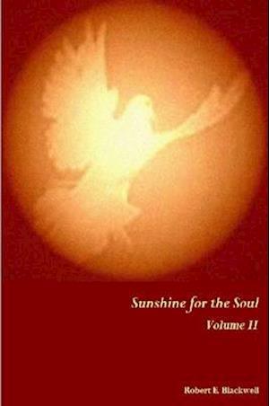 Sunshine for the Soul Volume II af Robert E. Blackwell