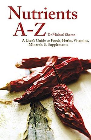 Nutrient A-Z af Michael Sharon