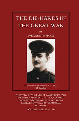 Bog, paperback Die-Hards in the Great War (Middlesex Regiment) Volume One af Everard Wyrall