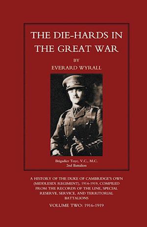 Bog, paperback Die-Hards in the Great War (Middlesex Regiment) Volume Two af Everard Wyrall