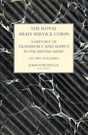 Bog, paperback Royal Army Service Corps. a History of Transport and Supply in the British Army Volume One af John Fortescue