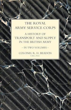Bog, paperback Royal Army Service Corps. a History of Transport and Supply in the British Army Volume Two af John Fortescue
