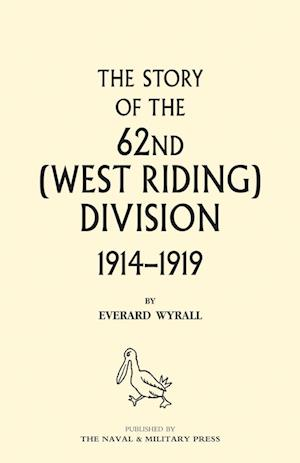 Bog, paperback History of the 62nd (West Riding) Division 1914 - 1918 Volume One af Everard Wyrall