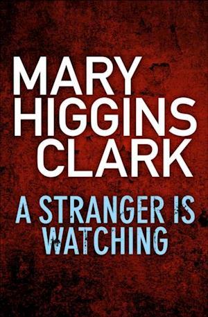 Stranger Is Watching af Mary Higgins Clark
