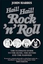 Hail! Hail! Rock'n'Roll af John Harris