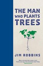 Man Who Plants Trees af Jim Robbins