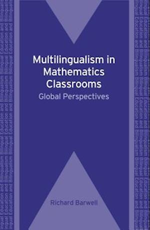 Multilingualism in Mathematics Classrooms af Richard Barwell